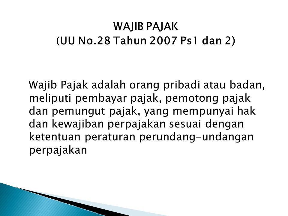 WAJIB PAJAK (UU No.28 Tahun 2007 Ps1 dan 2)