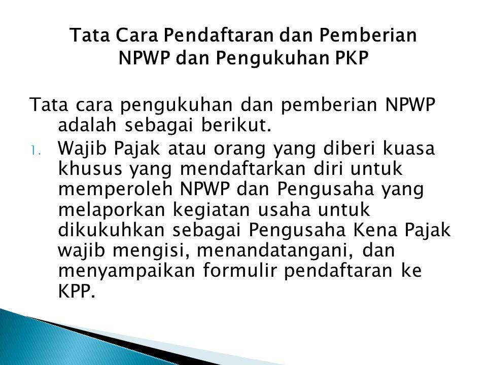 Tata Cara Pendaftaran dan Pemberian NPWP dan Pengukuhan PKP