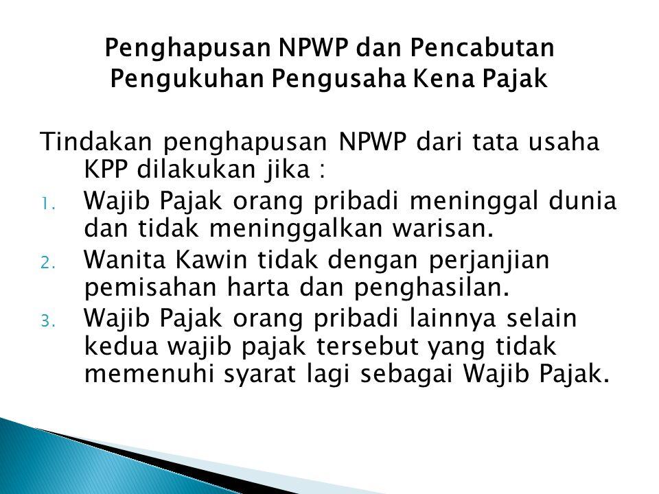 Penghapusan NPWP dan Pencabutan Pengukuhan Pengusaha Kena Pajak