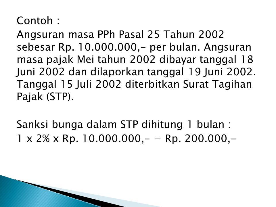 Contoh : Angsuran masa PPh Pasal 25 Tahun 2002 sebesar Rp. 10. 000