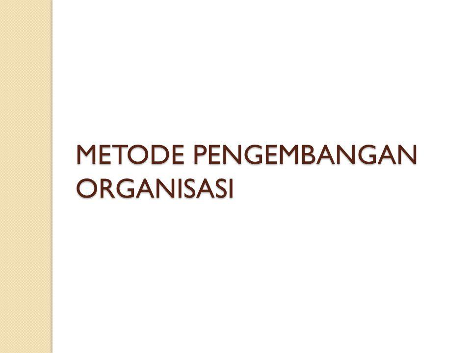 METODE PENGEMBANGAN ORGANISASI