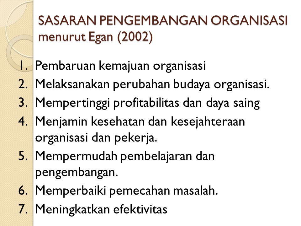 SASARAN PENGEMBANGAN ORGANISASI menurut Egan (2002)