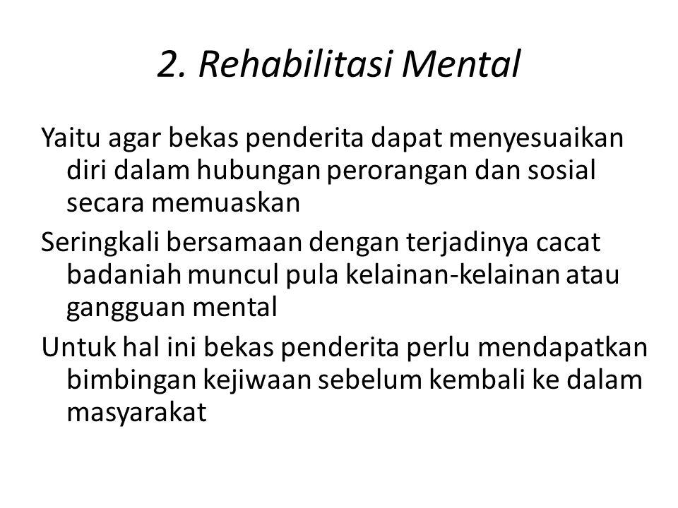 2. Rehabilitasi Mental