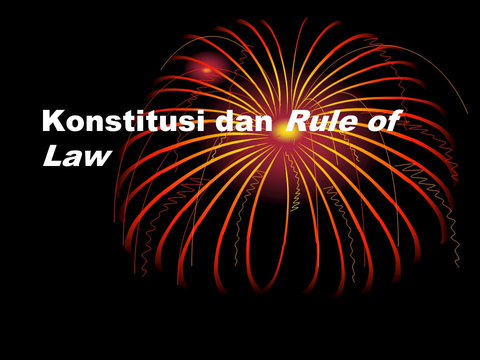 Konstitusi dan Rule of Law