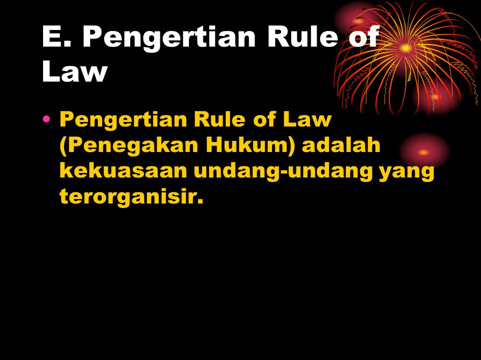 E. Pengertian Rule of Law