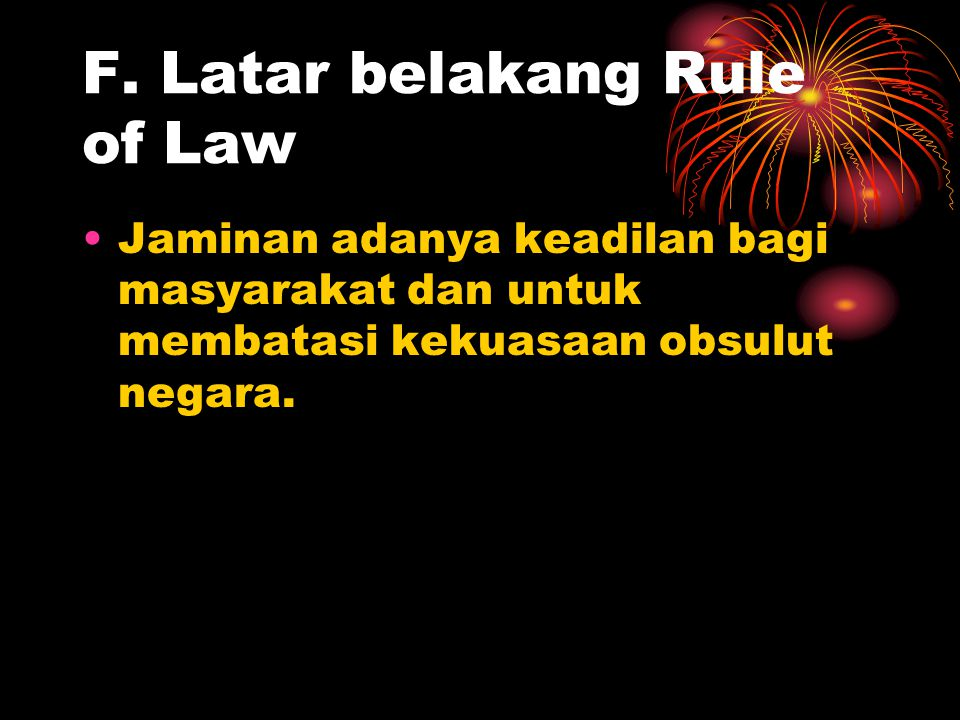 F. Latar belakang Rule of Law
