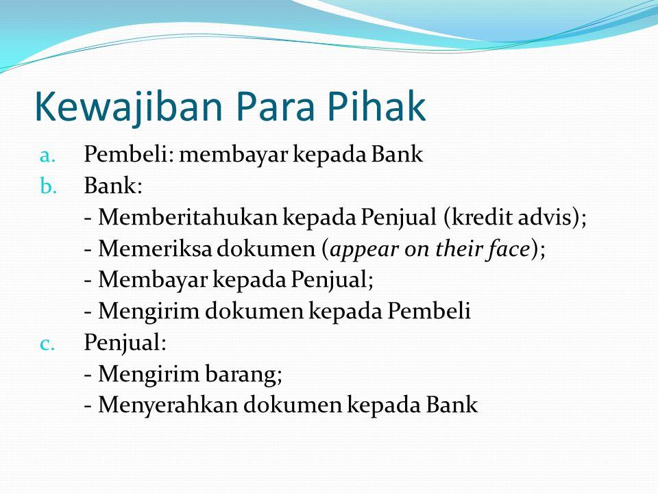 Kewajiban Para Pihak Pembeli: membayar kepada Bank Bank: