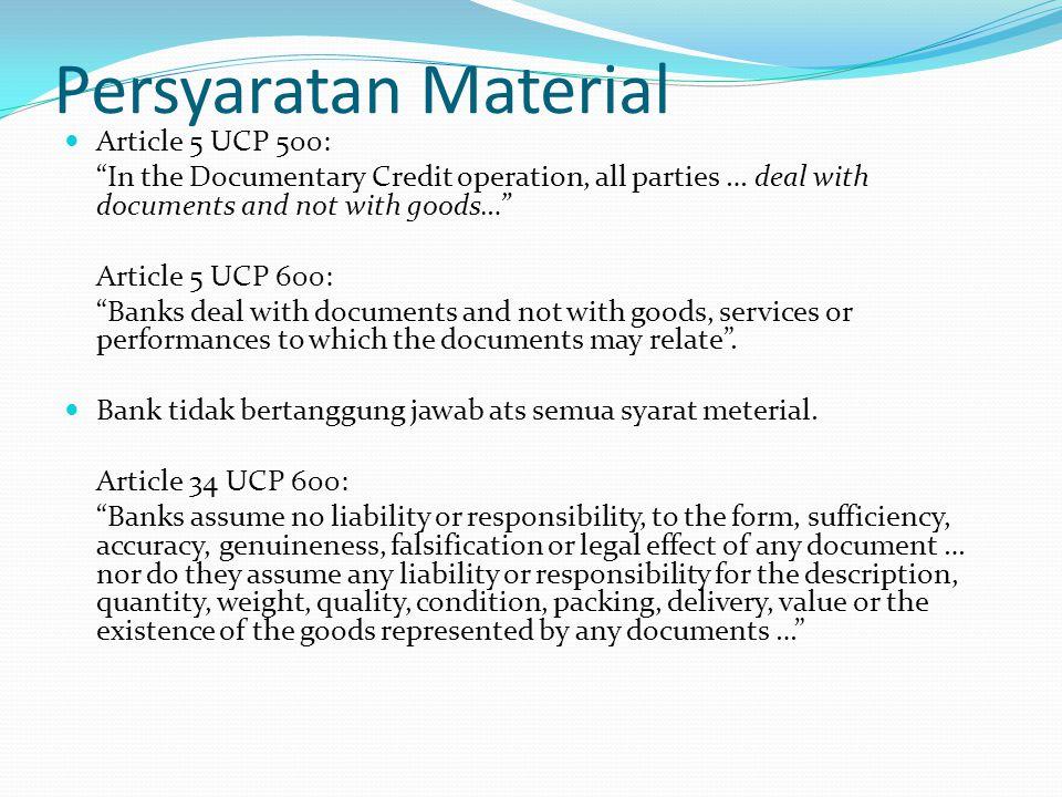 Persyaratan Material Article 5 UCP 500: