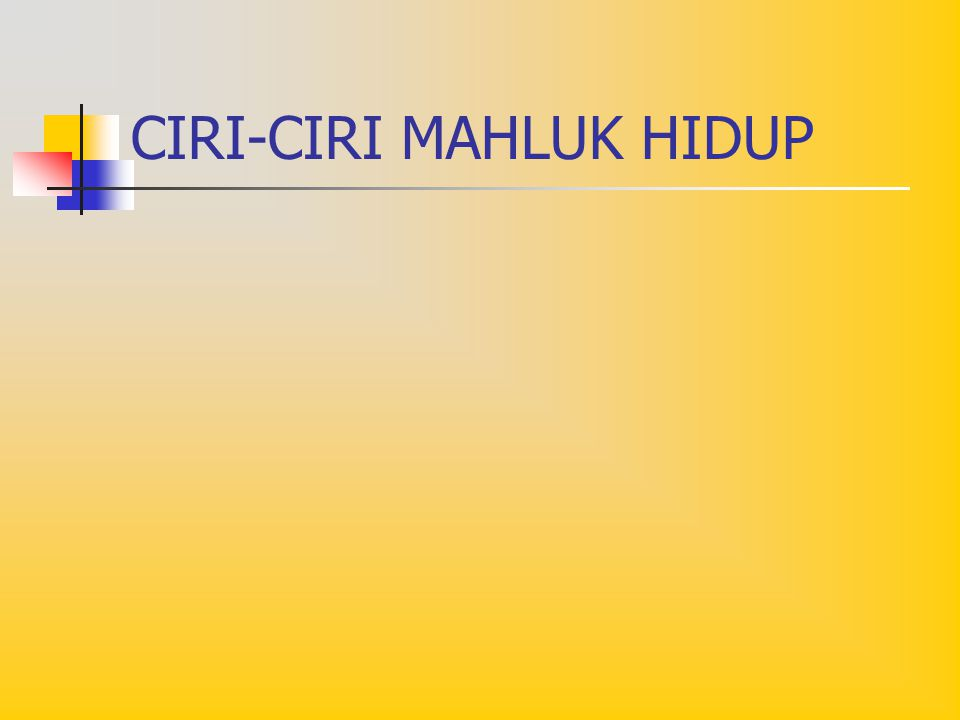 CIRI-CIRI MAHLUK HIDUP