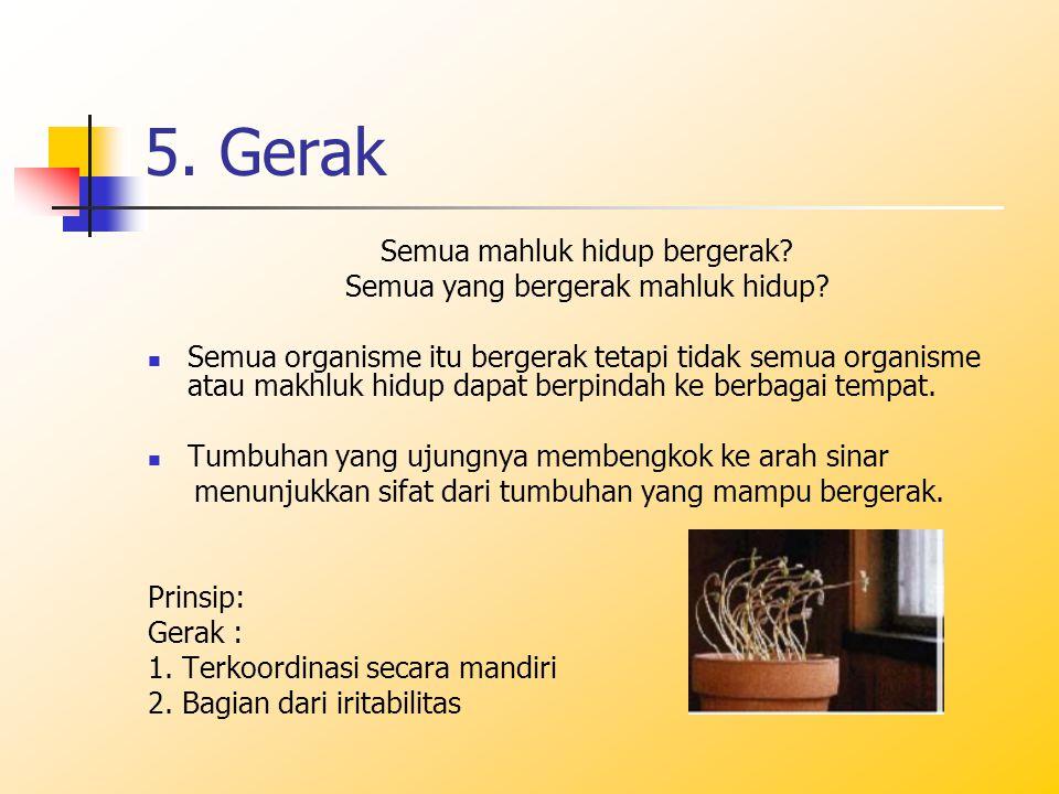5. Gerak Semua mahluk hidup bergerak