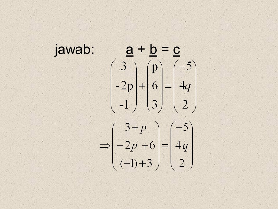 jawab: a + b = c