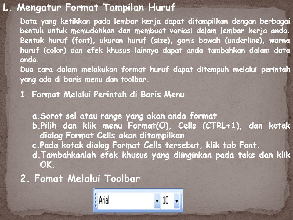 L. Mengatur Format Tampilan Huruf