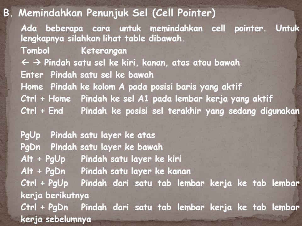 B. Memindahkan Penunjuk Sel (Cell Pointer)