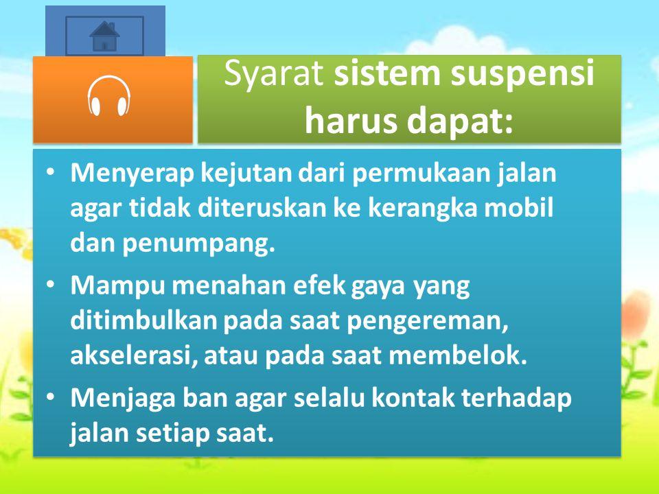 Syarat sistem suspensi harus dapat: