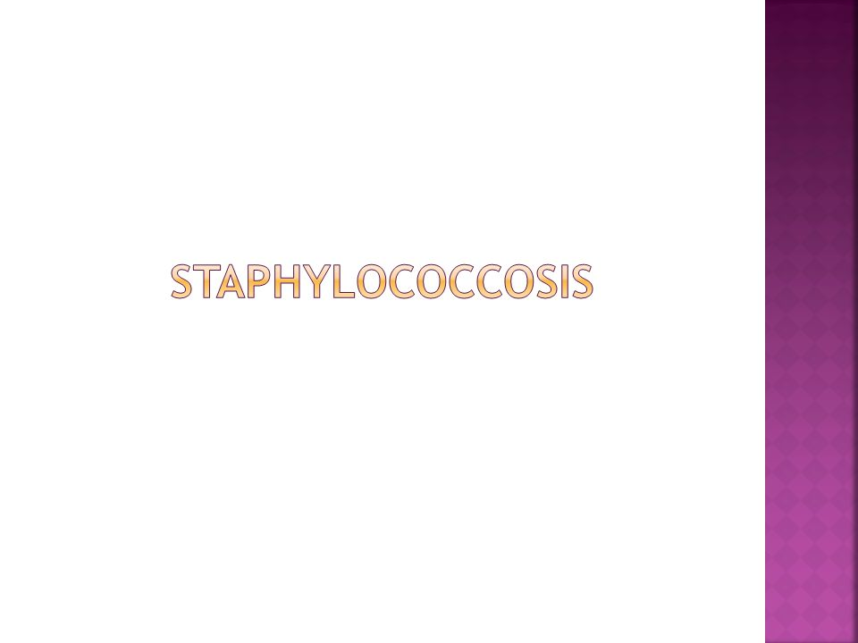 STAPHYLOCOCCOSIS