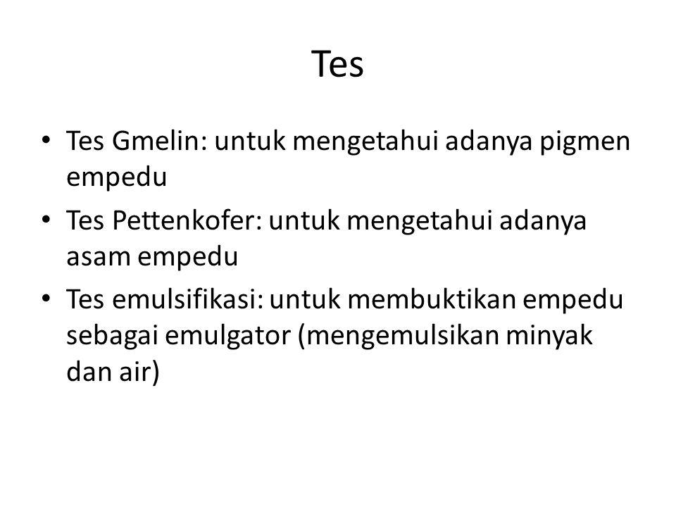 Tes Tes Gmelin: untuk mengetahui adanya pigmen empedu
