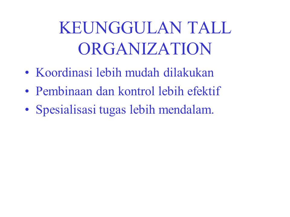KEUNGGULAN TALL ORGANIZATION
