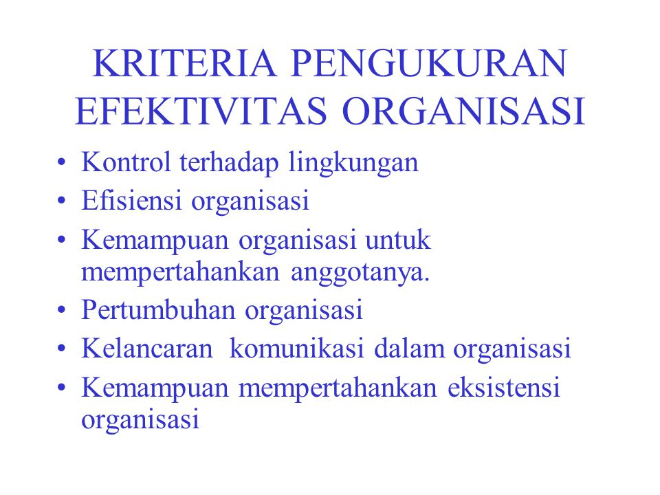 KRITERIA PENGUKURAN EFEKTIVITAS ORGANISASI