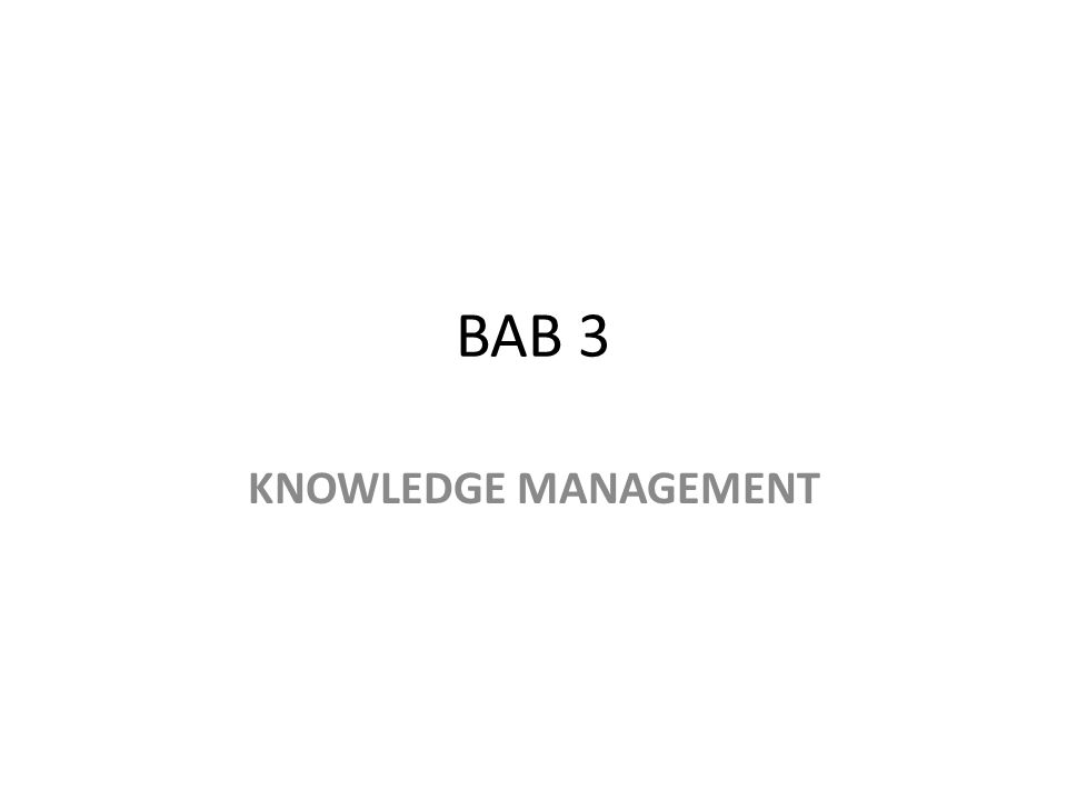 BAB 3 KNOWLEDGE MANAGEMENT
