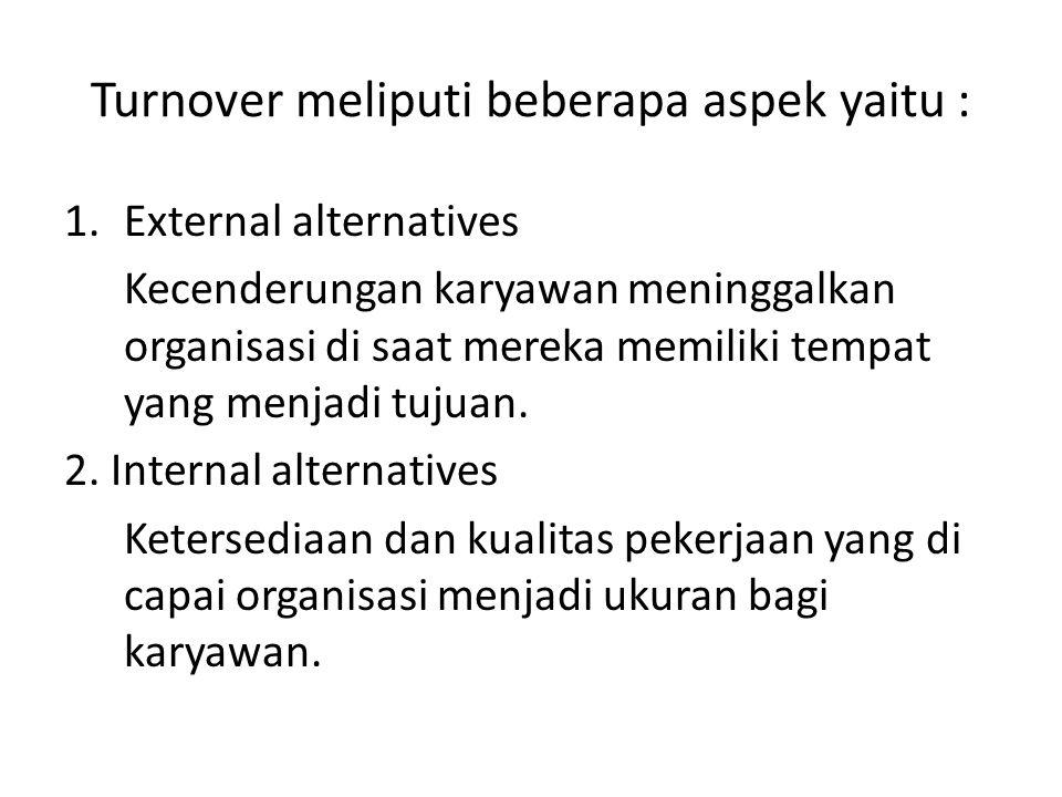 Turnover meliputi beberapa aspek yaitu :