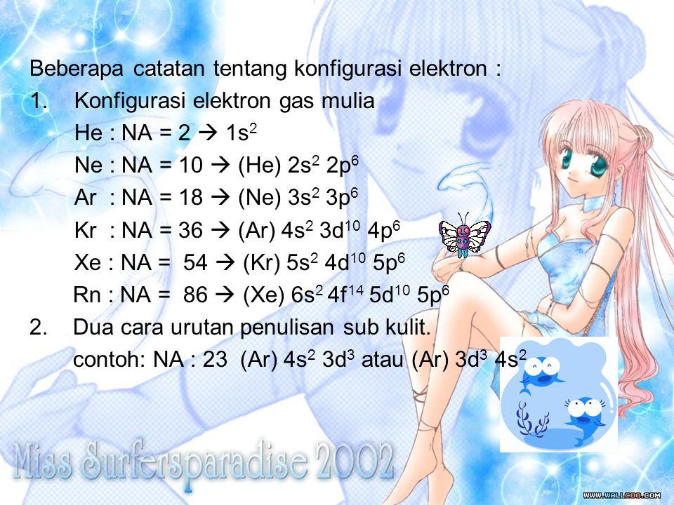 Beberapa catatan tentang konfigurasi elektron :