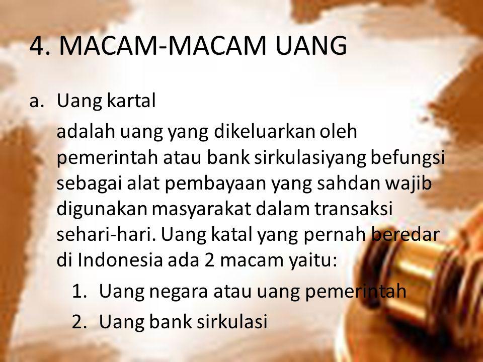 4. MACAM-MACAM UANG Uang kartal