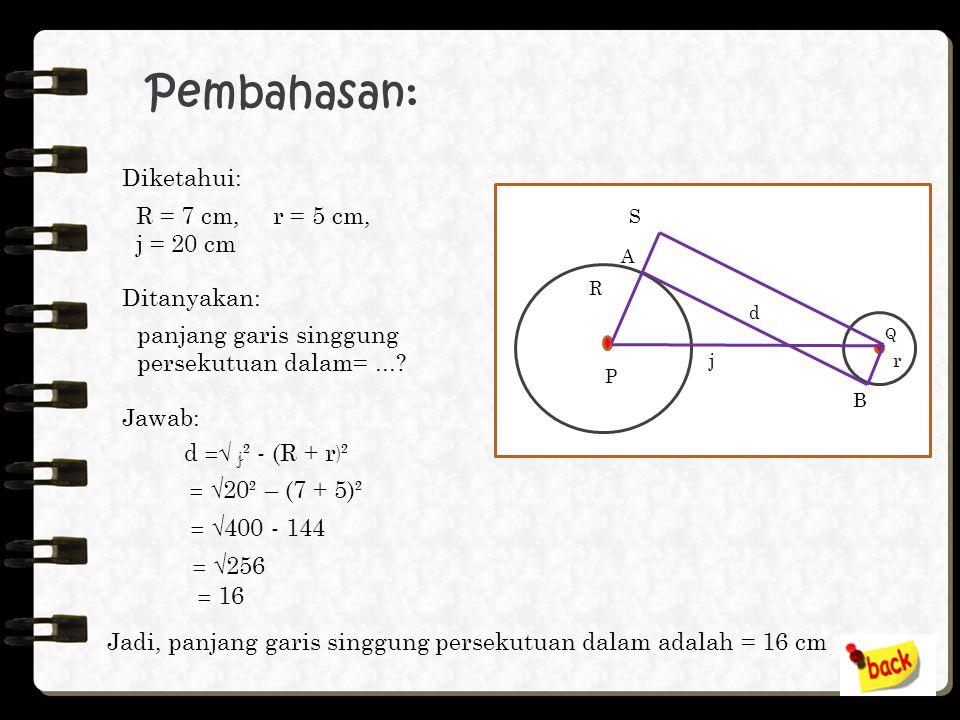 Pembahasan: Diketahui: R = 7 cm, r = 5 cm, j = 20 cm Ditanyakan: