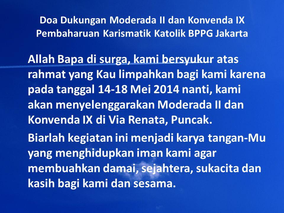 Doa Dukungan Moderada II dan Konvenda IX Pembaharuan Karismatik Katolik BPPG Jakarta