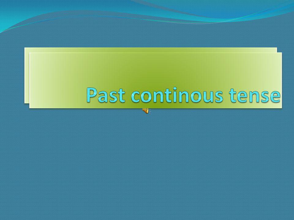 Past continous tense Past continous tense