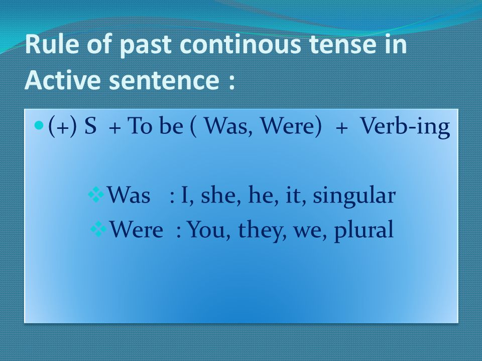 Rule of past continous tense in Active sentence :