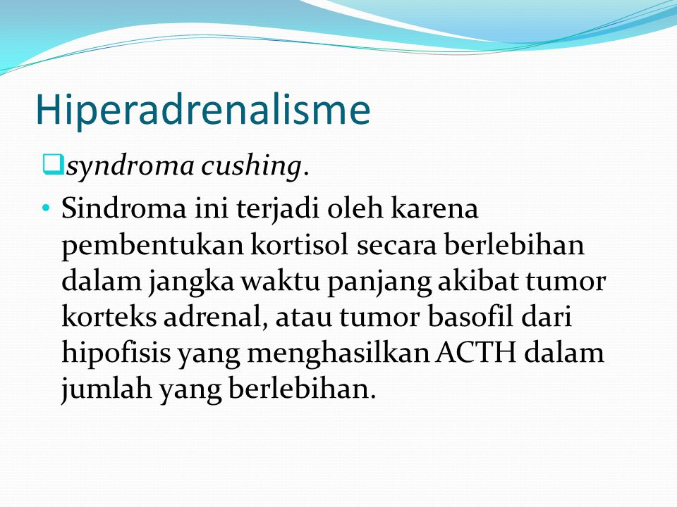 Hiperadrenalisme syndroma cushing.