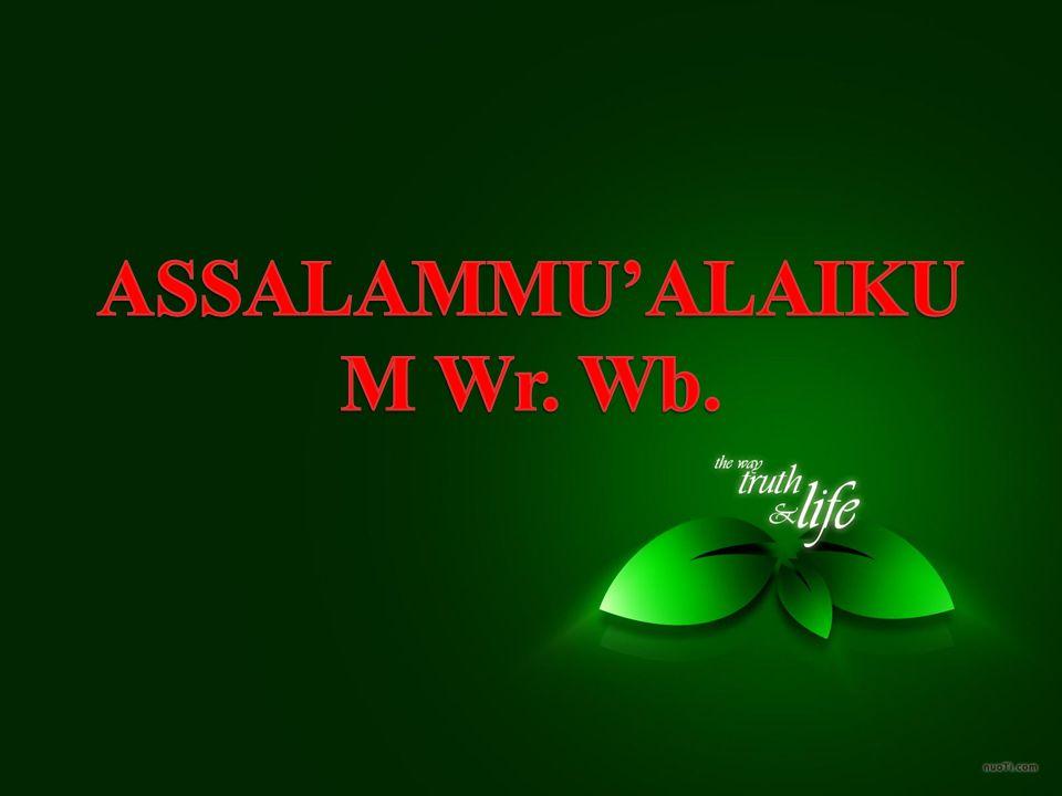 ASSALAMMU'ALAIKUM Wr. Wb.