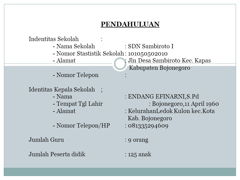 PENDAHULUAN Indentitas Sekolah : - Nama Sekolah : SDN Sambiroto I. - Nomor Stastistik Sekolah : 101050502010.