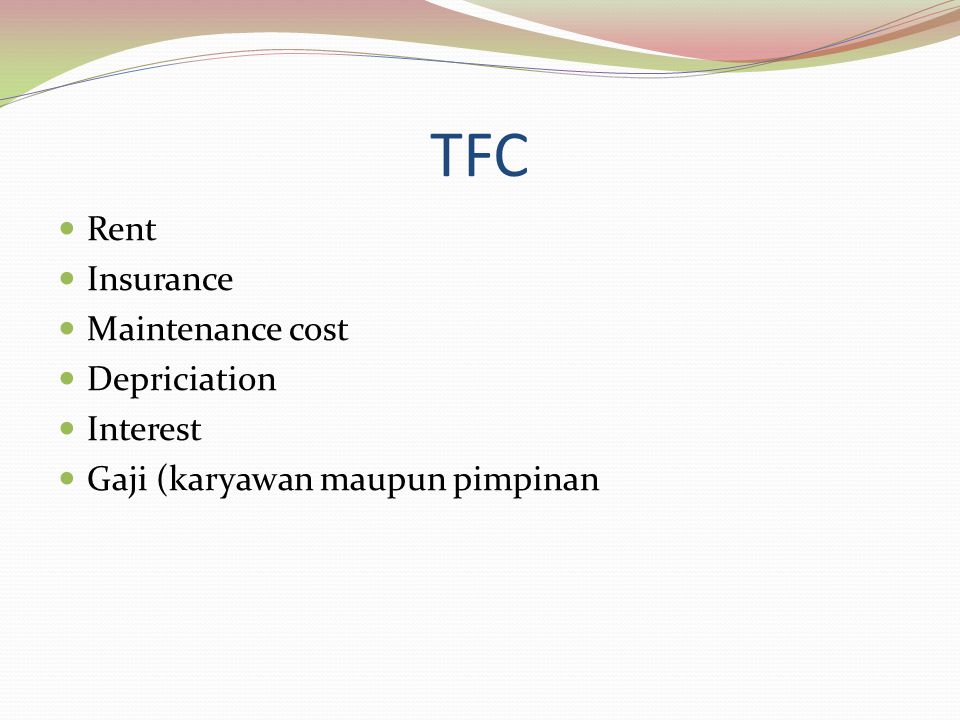 TFC Rent Insurance Maintenance cost Depriciation Interest