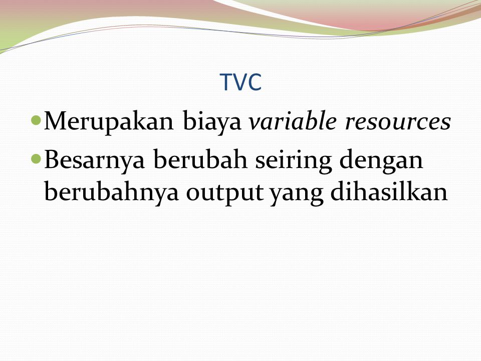 TVC Merupakan biaya variable resources.