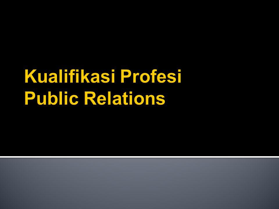 Kualifikasi Profesi Public Relations
