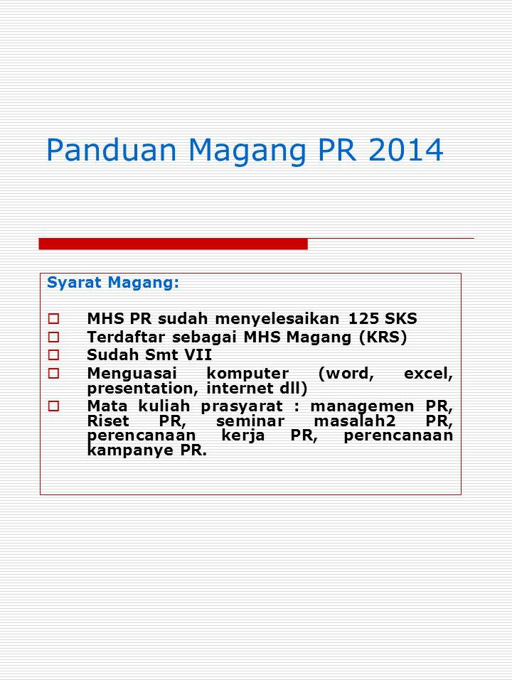 Panduan Magang PR 2014 Syarat Magang: