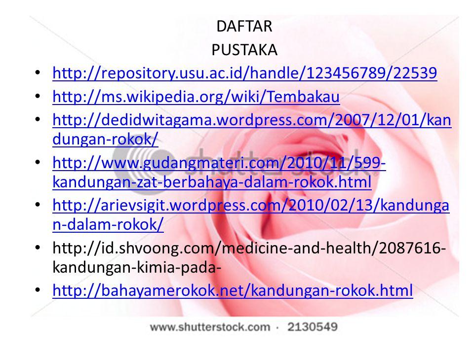 DAFTAR PUSTAKA. http://repository.usu.ac.id/handle/123456789/22539. http://ms.wikipedia.org/wiki/Tembakau.