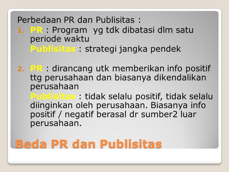 Beda PR dan Publisitas Perbedaan PR dan Publisitas :