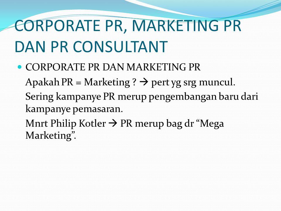CORPORATE PR, MARKETING PR DAN PR CONSULTANT