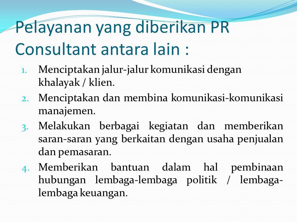 Pelayanan yang diberikan PR Consultant antara lain :