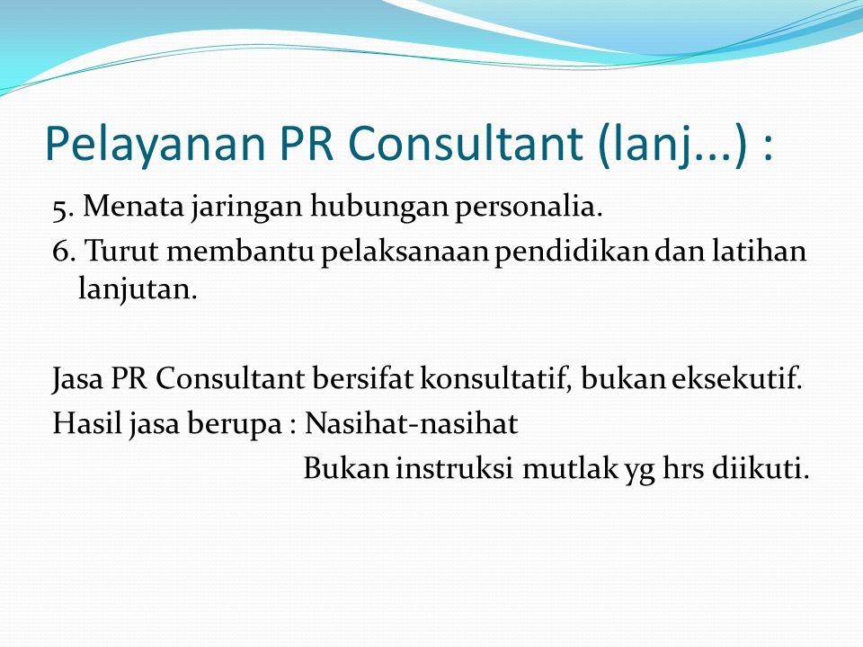 Pelayanan PR Consultant (lanj...) :
