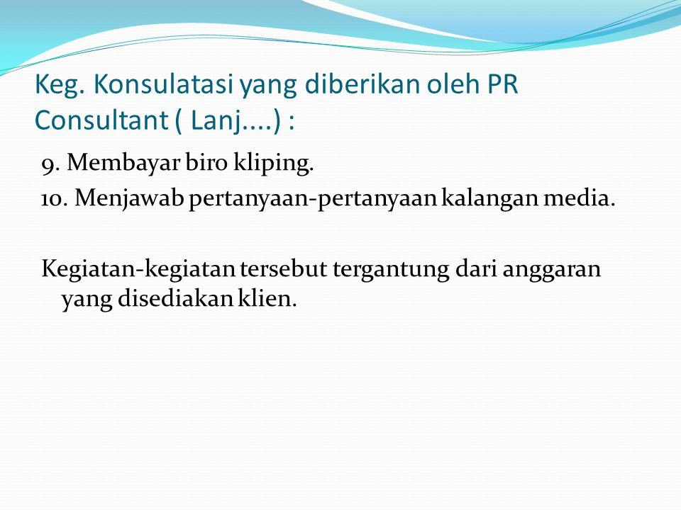 Keg. Konsulatasi yang diberikan oleh PR Consultant ( Lanj....) :