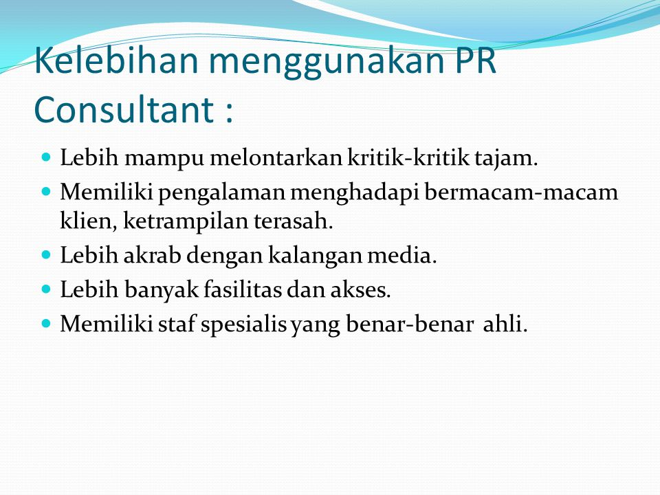 Kelebihan menggunakan PR Consultant :