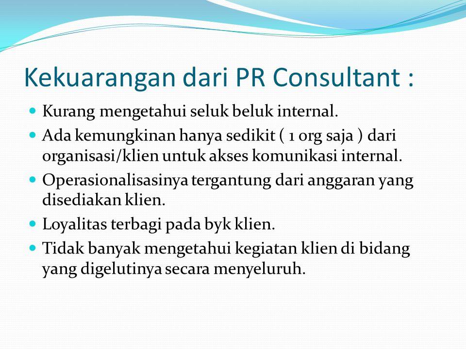 Kekuarangan dari PR Consultant :