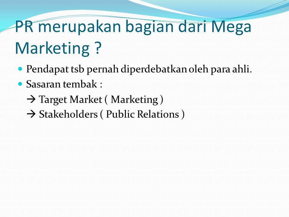 PR merupakan bagian dari Mega Marketing