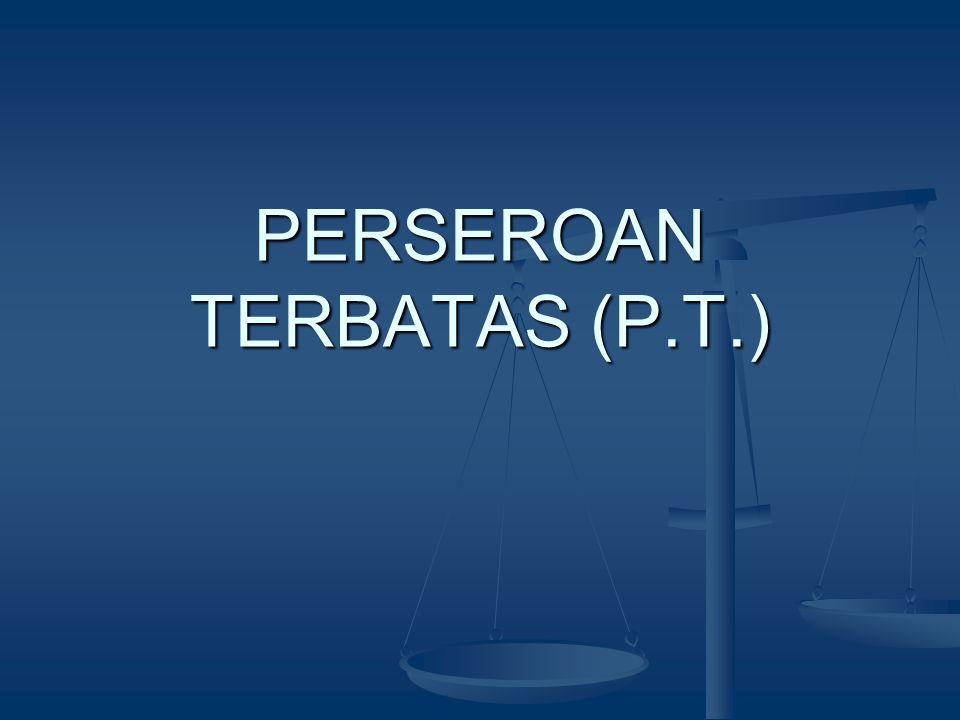 PERSEROAN TERBATAS (P.T.)