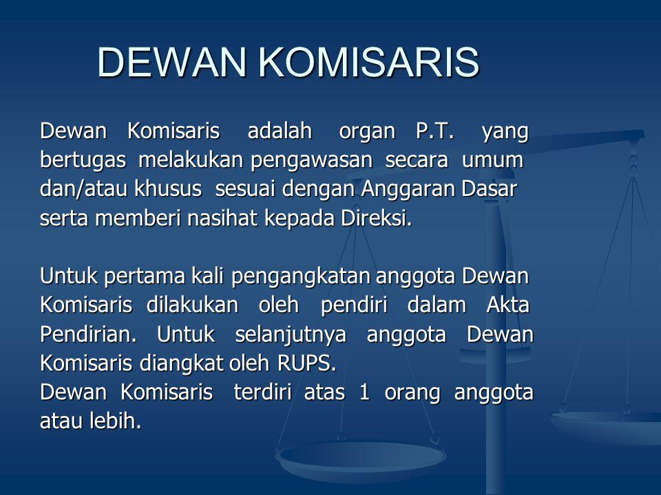 DEWAN KOMISARIS Dewan Komisaris adalah organ P.T. yang