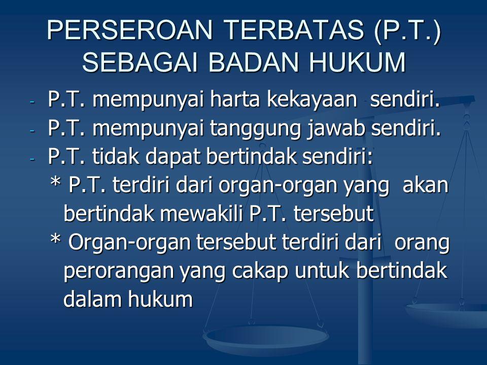PERSEROAN TERBATAS (P.T.) SEBAGAI BADAN HUKUM