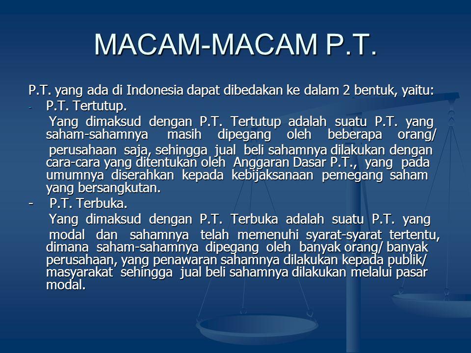 MACAM-MACAM P.T. P.T. yang ada di Indonesia dapat dibedakan ke dalam 2 bentuk, yaitu: P.T. Tertutup.